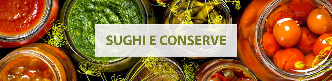 Sughi e Conserve
